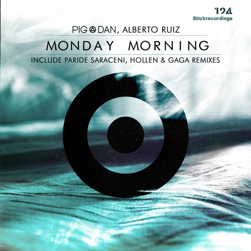 Pig&Dan, Alberto Ruiz - Monday Morning Remixes [STICKMONDAYMORNINGRMX124]